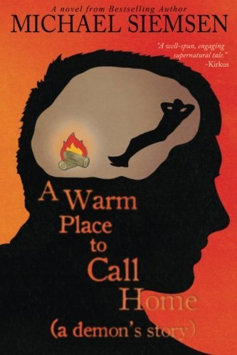 A Warm Place to Call Home: A Demon's Story (Volume 1) by Michael Siemsen (2014-10-12)