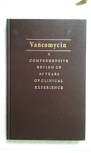 Vancomycin: a comprehensive review of 30 years of clinical experience. / Glenn L. Cooper, Douglass B. Given