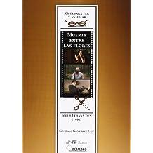 Muerte entre las flores. De los hermanos Coen (1990): Guía para ver y analizar cine (Guías de cine)