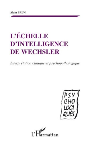 L'échelle d'intelligence de Wechsler : Interprétation clinique et psychopathologique