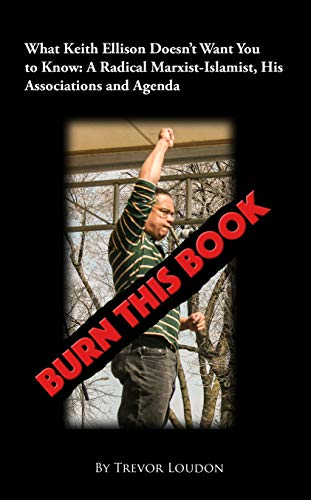 Burn This Book: What Keith Ellison Doesnt Want You to Know ...