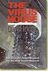 The Virus House: Nazi Germany's Atomic Research and the Allied Counter-measures