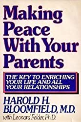 Making Peace With Your Parents by Harold H. Bloomfield (1983-09-01)