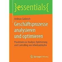Geschäftsprozesse analysieren und optimieren (essentials)