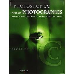 Photoshop CC pour les photographes: Manuel de formation pour les professionnels de l'image.