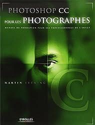 Photoshop CC pour les photographes : Manuel de fomation pour les professionnels de l'image