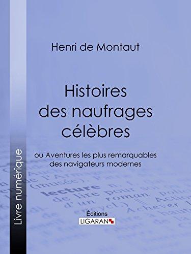 Histoires des naufrages célèbres: ou Aventures les plus remarquables des navigateurs modernes par Henry de Montaut