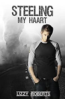 Steeling My Haart (Steeling Hearts Book 1) by [Roberts, Lizzy]