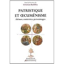Patristique et oecuménisme : Thèmes, contextes, personnages
