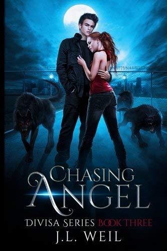 Chasing Angel: A Divisa Novel, Book 3 (Volume 3) by J.L. Weil (2013-12-30)