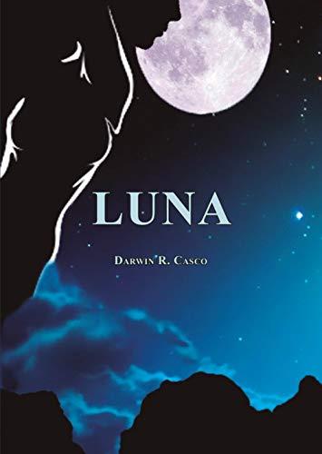 Luna eBook: Darwin R. Casco: Amazon.es: Tienda Kindle