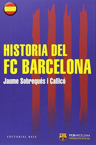 Historia del FC Barcelona (Base Hispánica) por Jaume Sobrequés i Callicó