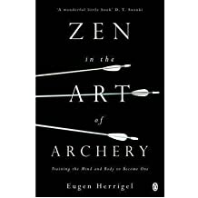 Zen in the Art of Archery: Training the Mind and Body to Become One (Paperback) - Common