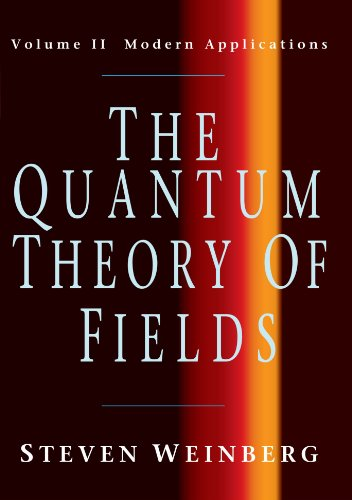 The Quantum Theory of Fields: Volume 2, Modern Applications Paperback: Modern Applications v. 2 por Weinberg