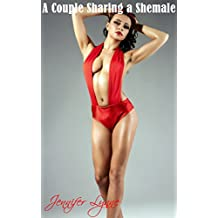 A Couple Sharing a Shemale: Transsexual Futa Erotica (The Shemale Series Book 1)