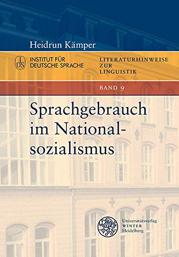 Sprachgebrauch im Nationalsozialismus (Literaturhinweise zur Linguistik / Herausgegeben im Autrag des Instituts für Deutsche Sprache von Elke Donalies 9)