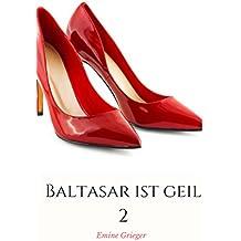 Baltasar ist geil 2 (Italian Edition)