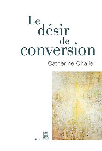 Le désir de conversion par Catherine Chalier
