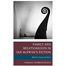Family and Relationships in Ian McEwan's Fiction: Between Fantasy and Desire