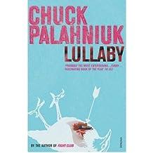 [(Lullaby)] [Author: Chuck Palahniuk] published on (June, 2003)