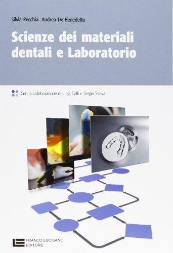 Scienza dei materiali dentali e laboratorio. Per le Scuole superiori. Con espansione online