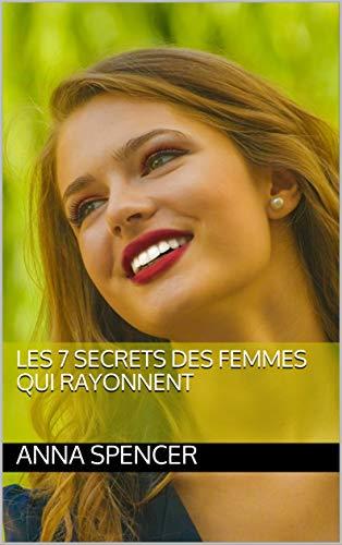 Couverture du livre Les 7 secrets des femmes qui rayonnent