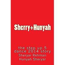Sherry+Hunyah: step up 5 and dance 2014 story  (English Edition)