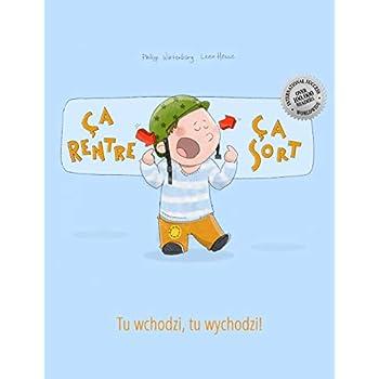 Ça rentre, ça sort ! Tu wchodzi, tu wychodzi!: Un livre d'images pour les enfants (Edition bilingue français-polonais)