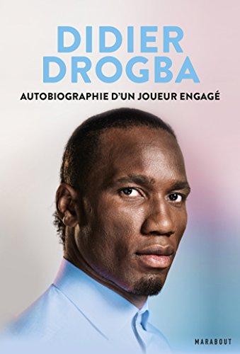 Didier Drogba : Autobiographie d'un joueur engagé