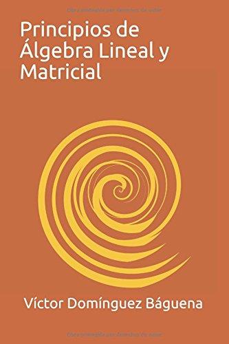 Principios de Álgebra Lineal y Matricial