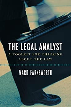 The Legal Analyst: A Toolkit for Thinking about the Law von [Farnsworth, Ward]