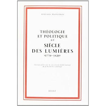 Theologie et Politique au Siecle des Lumieres (1770-1820)