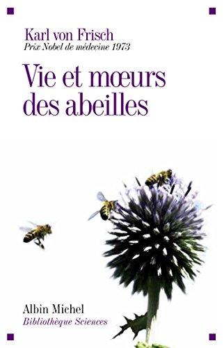 Vie et moeurs des abeilles (A.M. BB.SCIENC) par Karl von Frisch