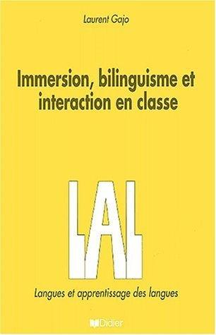 Immersion, bilinguisme et interaction en classe de Laurent Gajo (22 juin 2001) Broch