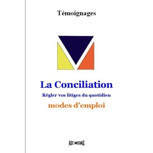 La conciliation : Régler vos litiges du quotidien : modes d'emploi de R Dolla-Vial (20 mars 2008) Broché