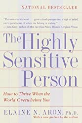 [The Highly Sensitive Person: How to Thrive When the World Overwhelms You] (By: Elaine N. Aron) [published: December, 1998]
