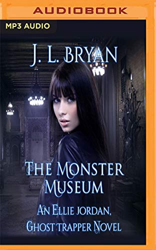 The Monster Museum (Ellie Jordan, Ghost Trapper, Band 10) -