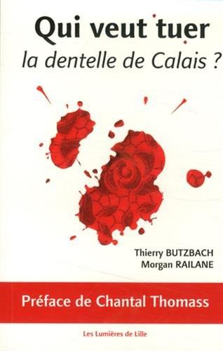 Qui veut tuer la dentelle de Calais ?