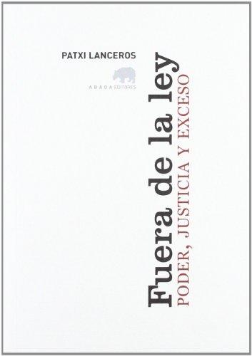 Fuera de la ley: Poder, justicia y exceso (Lecturas de filosofía)