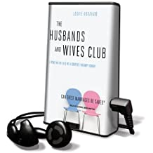 The Husbands and Wives Club: A Year in the Life of a Couples Therapy Group [With Earbuds] (Playaway Adult Nonfiction)