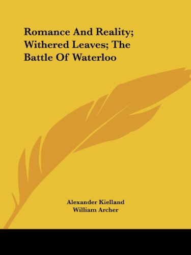 Romance and Reality; Withered Leaves; The Battle of Waterloo