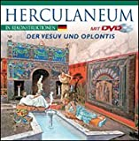 Herculaneum in Rekonstruktionen - der Vesuv und Oplontis, m. DVD '79 A.D. Pompeii - Herculaneum - A Virtual Tour' -