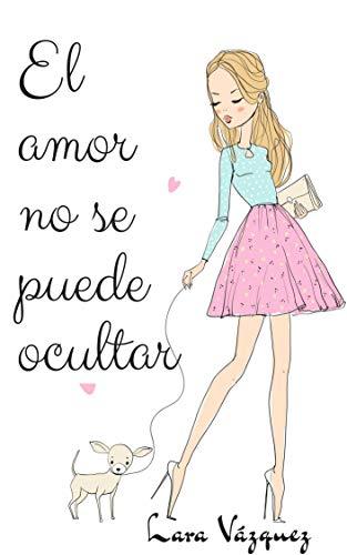 El amor no se puede ocultar por Lara Vázquez