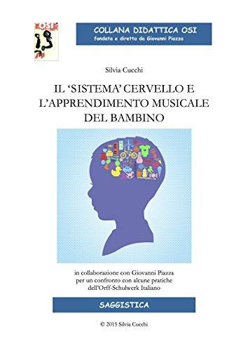 Il «sistema» cervello e l'apprendimento musicale del bambino por Silvia Cucchi