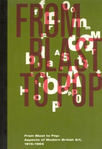 From Blast to Pop: Aspects of Modern British Art, 1915-1965 1st edition by Born, Richard A. (1997) Paperback