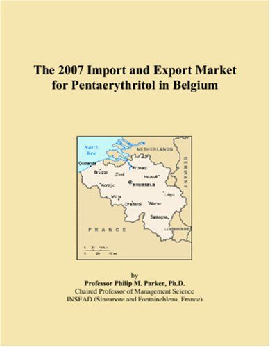 The 2007 Import and Export Market for Pentaerythritol in Belgium