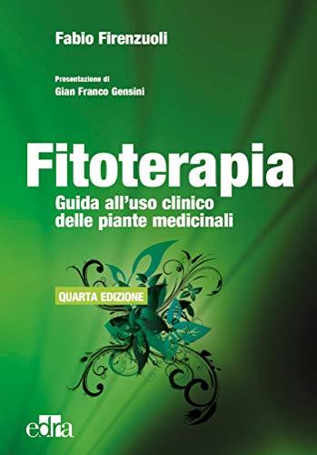Fitoterapia: guida all'uso clinico delle piante medicinali