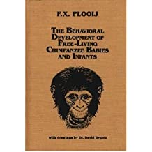 [{ The Behavioral Development of Free-Living Chimpanzee Babies and Infants (Monographs on Infancy) By Plooij, Frans X, PH.D ( Author ) Jan - 01- 1984 ( Hardcover ) } ]
