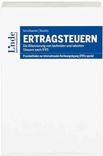 Ertragsteuern (Praxisleitfaden zur internationalen Rechnungslegung (IFRS))