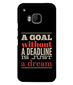 Fuson Designer Back Case Cover for HTC One M9 :: HTC One M9S :: HTC M9 (Deadline Dream Positive Sayings)